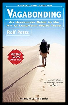 Vagabonding: An Uncommon Guide to the Art of Long-Term World Travel: Rolf Potts: Amazon.com.mx: Libros