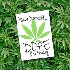 9782d4f0 Have Yourself A Dope Birthday Card Weed Cannabis Marijuana