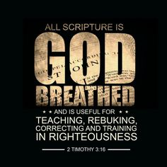 2 Timothy 3:16   https://www.facebook.com/MarkBrown.page/photos/10152450559758324
