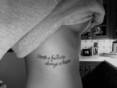 side tatoo: Never a failure, Always a lesson.