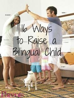 Want to raise a bilingual child? Here are 16 easy ways to slip both Spanish and English into your child's every day life.