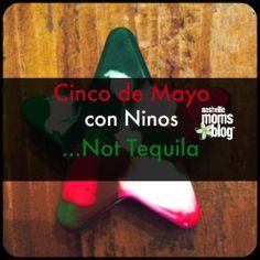 Cinco de Mayo con Niños…Not Tequila | Nashville Moms Blog