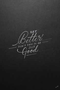 2014 lettering/calligraphy selection on Behance hand typography get better Typography Quotes, Typography Letters, Graphic Design Typography, Hand Typography, Typography Poster, The Words, Cool Words, Types Of Lettering, Brush Lettering