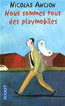Nous sommes tous des playmobiles par Nicolas Ancion