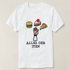 A hand food and Frisian text alles oer iten T-Shirt - click/tap to personalize and buy Types Of T Shirts, Foreign Words, Funny Tshirts, Trendy Fashion, Language, T Shirts For Women, Mens Tops, Stuff To Buy, Shopping