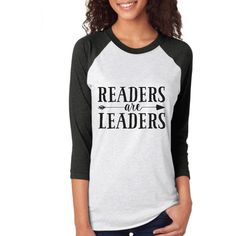 Readers Are Leaders, Raglan tee, unisex, reading shirt, gift for book... ($26) ❤ liked on Polyvore featuring tops, t-shirts, raglan sleeve t shirt, raglan t shirt, raglan sleeve shirts, evening shirt and unisex tees
