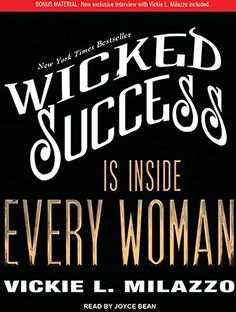 Wicked Success Is Inside Every Woman by Vickie Milazzo https://smile.amazon.com/dp/1452655073/ref=cm_sw_r_pi_dp_x_1tr5xbDDT7HGV
