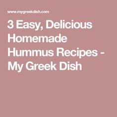 3 Easy, Delicious Homemade Hummus Recipes - My Greek Dish