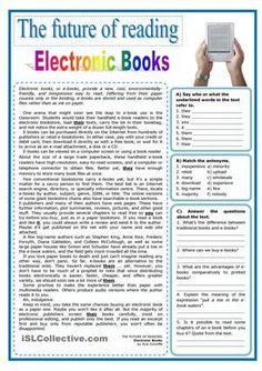 An interesting text that focuses on the increasing importance of e-books. It is followed by several comprehension tasks. - ESL worksheets