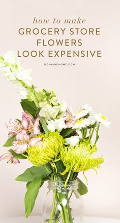 How to make your grocery store-bought flowers look expensive
