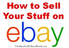How to Sell Your Stuff on eBay  -- because you need to clean out the house and make some money to further your preps!