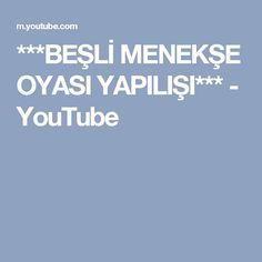 ***BEŞLİ MENEKŞE OYASI YAPILIŞI*** - YouTube