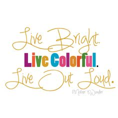 """The incredible """"mother wonder"""" michelle shares her story about her first baby boy that overcame cancer and more. Printable is of her mantra: live bright. live colorful. live out loud."""