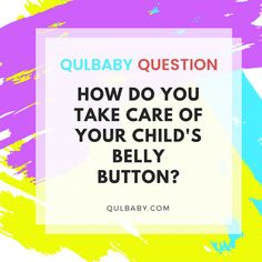 Qulbaby Question: How do you take care of your child's belly button? You Take, Take Care Of Yourself, Belly Button, Your Child, Children, Kids, Babies, This Or That Questions, Navel