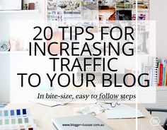 20 ways you can increase traffic to your blog - simple bite-size steps you can implement today #blogging #bloggingtips