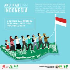 """In a special day """"HUT Republik Indonesia Ke-72"""" I push myself no matter how busy I am, to join this competition and prove that I LOVE INDONESIA and I hope we can respect each other from any background, whatever, whoever, whenever, and however we are. We should do anything we can to make Indonesia great again and don't forget that we are one.   """"Aku, Kau, dan Indonesia""""  #IndonesiaKerjaBersama #PosterMerdeka #HUT_RI_72 #aisnus #NU #tv9Nusantara"""