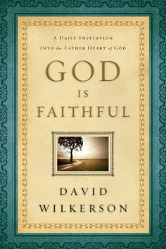 God Is Faithful: A Daily Invitation into the Father Heart of God by David Wilkerson, http://www.amazon.com/dp/B007KOGSNW/ref=cm_sw_r_pi_dp_kr0Mrb0B4JKZ9