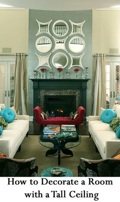 Tall Ceiling Decor On Pinterest Tall Ceilings Spaces