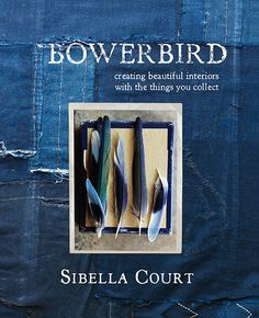 Sibella Court's new book, Bowerbird! another must have to sort out my clutter!