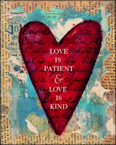 ❥ Love is patient, love is kind. Corinthians 13:4