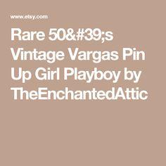 Rare 50's  Vintage Vargas Pin Up Girl Playboy by TheEnchantedAttic