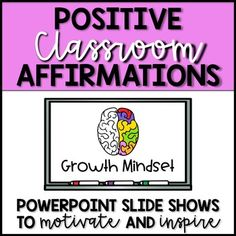 """PowerPoint slideshows with empowering statements to encourage positivity and a growth mindset """"Every thought we think is creating our future."""" -Louise Hay How many students walk into your classroom each day with a negative mindset?"""