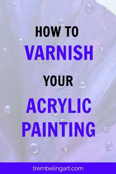 How to Varnish Your Acrylic Painting How to Varnish Your Acrylic Painting Gabi Zitzen gabizitzen Acrylmalerei Varnish protects your acrylic painting from dirt dust UV rays nbsp hellip Acrylic Painting For Beginners, Acrylic Painting Lessons, Pour Painting, Acrylic Paintings, Beginner Painting, Acrylic Canvas, Painting Art, Knife Painting, Learn Painting