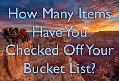 How Many Items Have You Checked Off Your Bucket List?