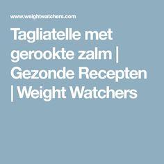 Tagliatelle met gerookte zalm   Gezonde Recepten   Weight Watchers