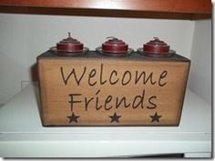 My Primitive Décor-Misc. Items    I found this in a catalog I think it was just around $10.00. It says Welcome Friends. I have moved this from room to room.    http://blushingbeebyme.blogspot.com/2013/03/my-primitive-decor-misc-items_3910.html