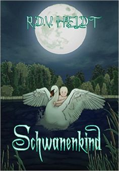 Schwanenkind eBook: R.D.V. Heldt: Amazon.de: Kindle-Shop