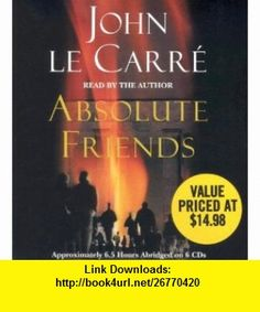 Absolute Friends (9781594835780) John le Carre, Author , ISBN-10: 1594835780  , ISBN-13: 978-1594835780 ,  , tutorials , pdf , ebook , torrent , downloads , rapidshare , filesonic , hotfile , megaupload , fileserve