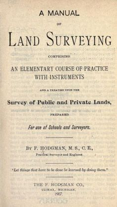 A manual of land surveying; comprising an elementary course of practice with instruments and a treatise upon the survey of public and private lands Civil Engineering Books, Engineering Tools, How To Kill Grass, Land Surveyors, Geography Map, Day Work, Earth Science, Free Books, The Borrowers
