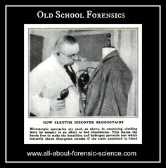 How Sleuths Discover Bloodstains. Great old school forensics photo from 1932. http://www.all-about-forensic-science.com/