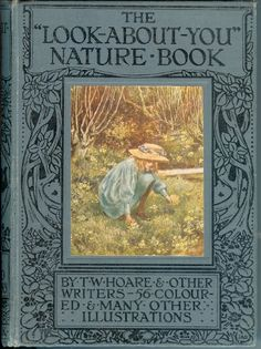 """The """"Look about You"""" Nature Study Book by Thomas W. Hoare & Others  (circa 1910)"""
