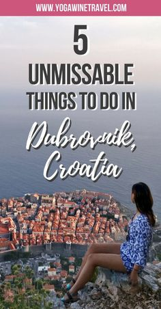 Yogawinetravel.com: 5 Unmissable Things to Do in Dubrovnik, Croatia. Croatia is a fascinating blend of old world culture, glamour and tradition; a coastline with sprawling beaches and clear turquoise-coloured water; military fortifications, palaces and fortresses and out-of-this-world national parks. Read on for the best things to do, places to visit and where to stay in Dubrovnik!