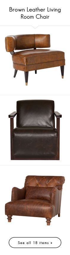 """Brown Leather Living Room Chair"" by kathykuohome ❤ liked on Polyvore featuring kathykuohome, brownchair, brownleatherchair, home, furniture, chairs, accent chairs, seating, midcentury chair and midcentury furniture"