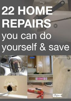 22 Home Repairs you can do yourself and save