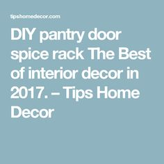DIY pantry door spice rack The Best of interior decor in 2017. – Tips Home Decor