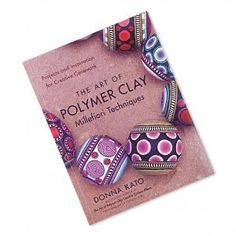 "Book, ""The Art of Polymer Clay: Millefiori Techniques"" by Donna Kato. Sold individually."