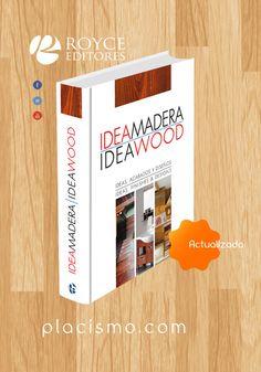 Idea Madera / Idea Wood Edición Actualizada: Cocina y Baños. Más información en www.placismo.com