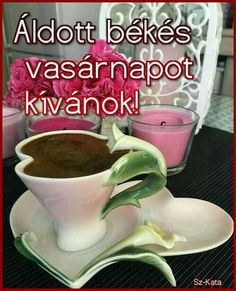 katalin: Áldott szép vasárnapot kívánok! Good Night, Good Morning, Retro Hits, Mugs, Tableware, Google, Nighty Night, Buen Dia, Dinnerware