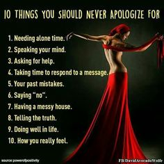 Things To Never Apologize For