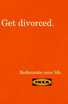 GET DIVORCED, IKEA, *S,C,P,F... Madrid, IKEA, Print, Outdoor, Ads