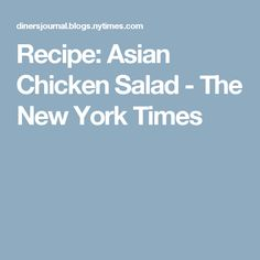 Recipe: Asian Chicken Salad  - The New York Times