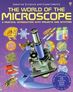 AmScope The World of the Microscope - A Practical Introduction with Projects and Activities, a book by Corinne Stockley Chris Oxlade Introduction Activities, Rainbow Resource, Electron Microscope, Stereo Microscope, Science Books, Life Science, Early Childhood Education, Science Experiments, The Book