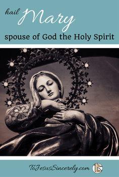 Mary Spouse of God Pinterest