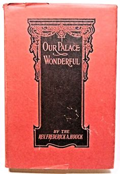 Our Palace Wonderful by Rev. Houck 1936 w/Jacket! Black Art, Black And White, Religious Books, Rose City, Catholic Priest, Book Authors, The Life, The Book, Palace