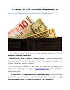El aumento del dólar beneficiaría a los exportadores http://www.colombialegalcorp.com/aumento-del-dolar-beneficiaria-expor...