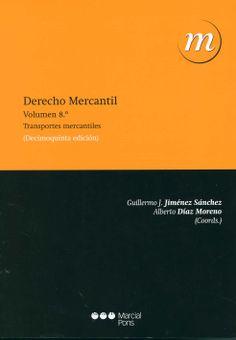Derecho mercantil . Vol. 8, Transportes mercantiles/ Guillermo J. Jiménez Sánchez, Alberto Díaz Moreno (coords), 2014. -  2a. ed. en Marcial Pons, 15a. ed. act.